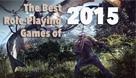 不只有《巫师3》!外媒评选2015年最佳RPG