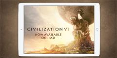 iPad版《文明6》IGN 9.1分 满足了玩家的所有期待!