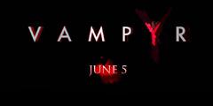 动作RPG《吸血鬼》发售日公布 已延期至今年6月!
