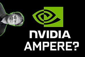 传闻:英伟达安培显卡明年发售 AMD Navi显卡今年发售