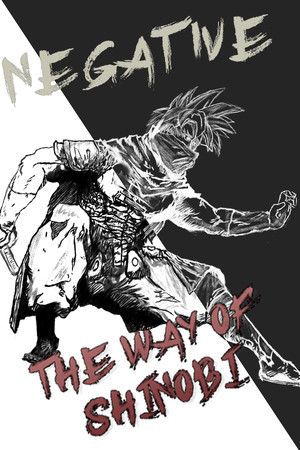Negative: The Way of Shinobi
