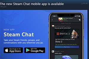 全新的聊天体验!V社推出移动端聊天软件Steam Chat
