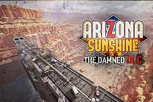 "《亚利桑那阳光》DLC""The Damned""发售时间公布!"