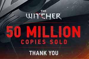 《巫师》系列销量突破5000万 猎魔人的冒险仍在延续