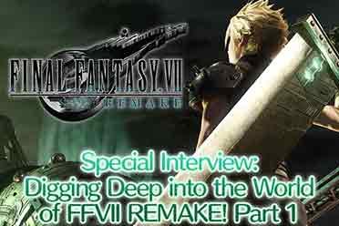 《FF7:重制》特别访谈 揭露游戏中那些有趣的小秘密