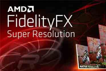 AMD FSR定名超级分辨率锐画技术 不换显卡帧率翻番