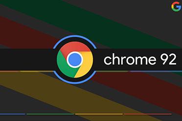 谷歌正式推送Chrome 92稳定版:功耗降低!安全性增强