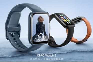 """智能续航兼得的""""超能代表""""OPPO Watch 2系列正式发布"""