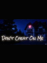 Don't Cheat On Me